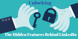 Unlocking the Hidden Features Behind LinkedIn