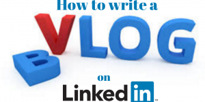 How to create a VLOG on LinkedIn